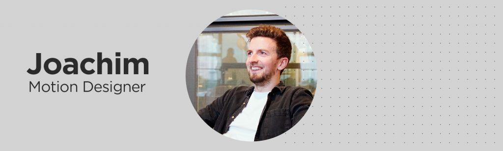 Joachim, motion designer, inspired to experiment more by FuturePlay